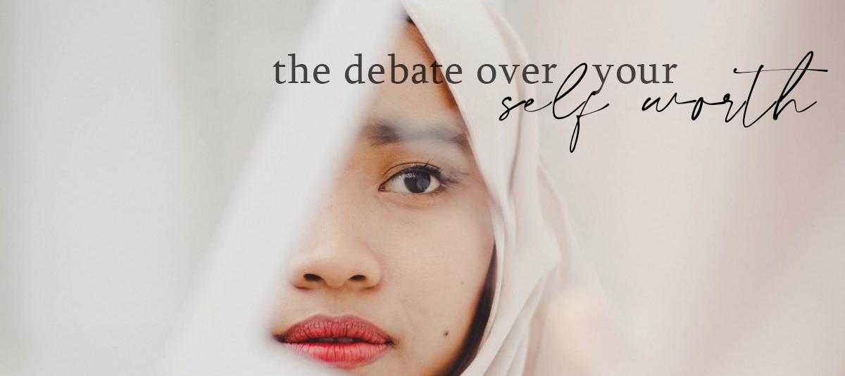 debate over self worth