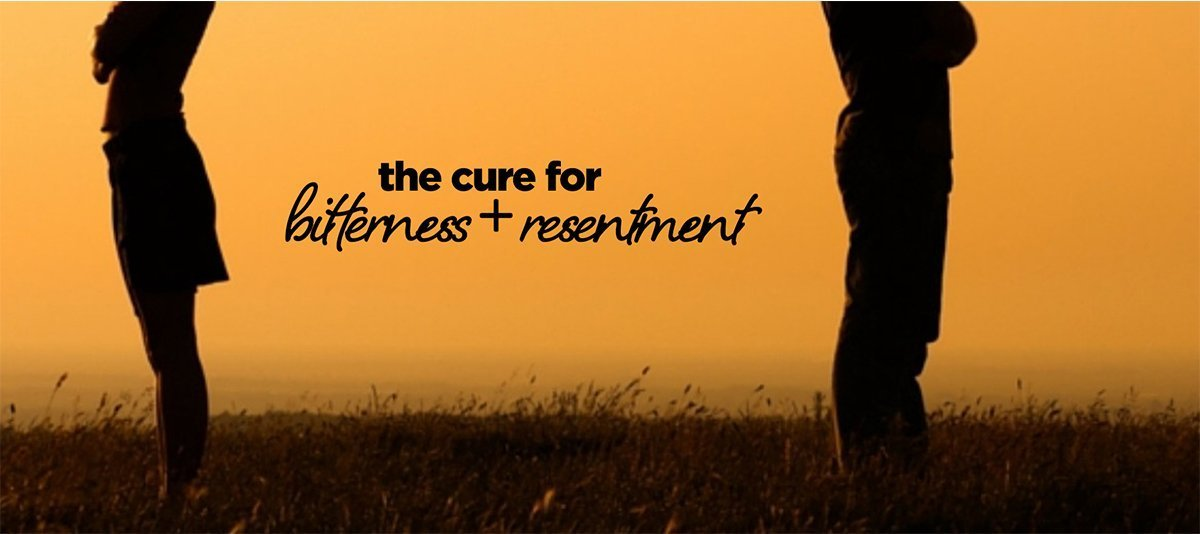 cure for bitterness and resentment